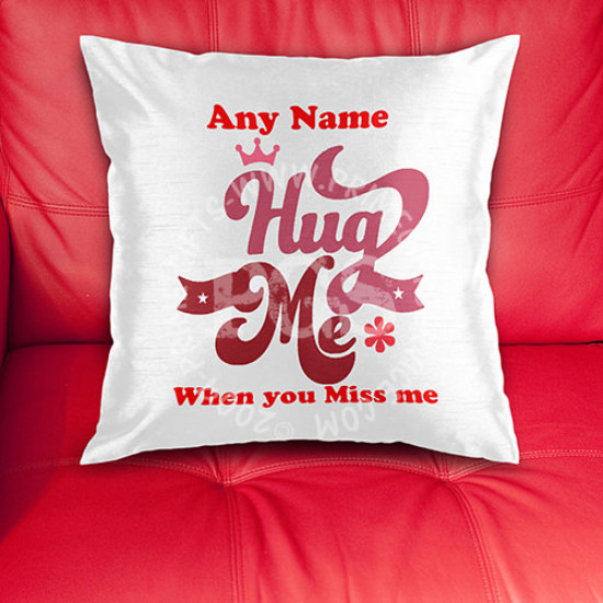 Hug Me When You Miss Me Personalised Cushion