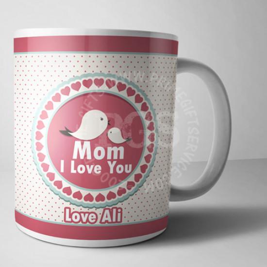 Mom I Love You Mug